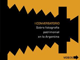 1er Conversatorio de Fotografía Patrimonial en Argentina